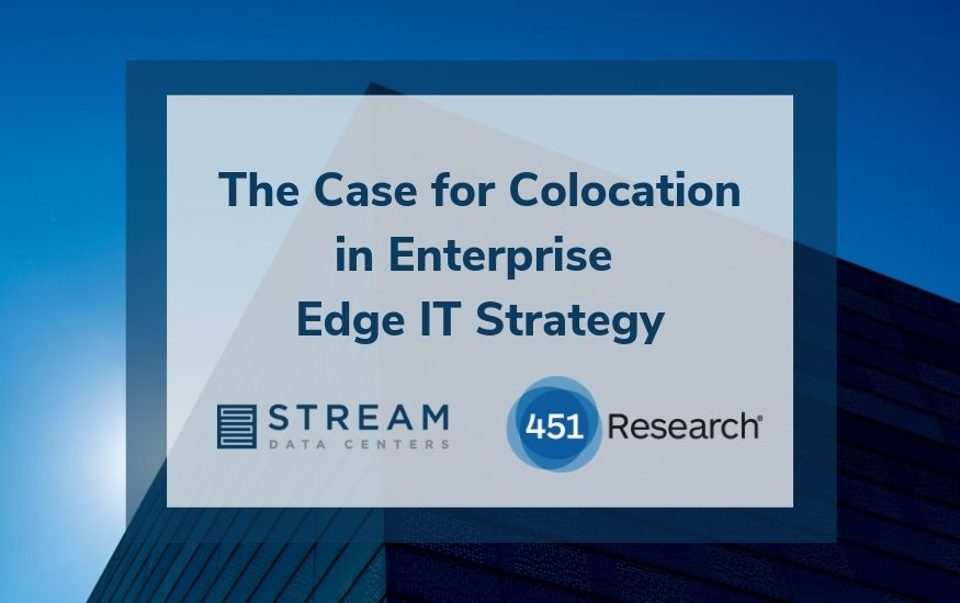 New Brief with 451 Research: Incorporating Colocation in Enterprise Edge IT Strategies